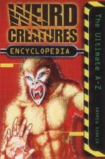 Weird Creatures Encyclopedia - Andrew Donkin