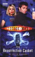 Doctor Who: The Resurrection Casket - Justin Richards