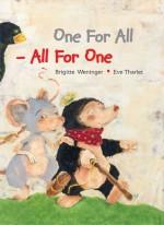 One For All, All For One - Brigitte Weninger, Eve Tharlet