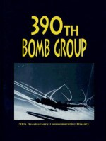 390th Bomb Group: 50th Anniversary Commemorative History - Turner Publishing Company, Turner Publishing Company