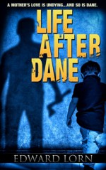 Life After Dane - Edward Lorn
