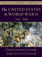 The United States in World War II: 1941 - 1945 (The Drama of American History Series) - James Lincoln Collier, Christopher Collier