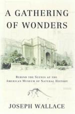 A Gathering of Wonders - Joseph Wallace