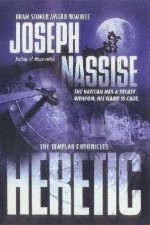 Heretic: Book One of the Templar Chronicles (The Templar Chronicles) - Joseph Nassise