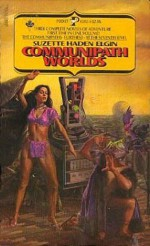 Communipath Worlds: The Communipaths, Furthest, and At The Seventh Level - Suzette Haden Elgin