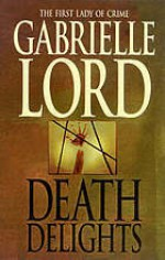 Death Delights - Gabrielle Lord