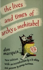 The Lives and Times of Archy and Mehitabel - Don Marquis, George Herriman, E.B. White