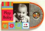 I Love Baby: Play Baby - Sandra Lousada