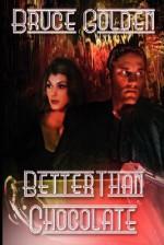 Better Than Chocolate - Bruce Golden