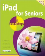 iPad for Seniors in Easy Steps: Covers iPad 2 and the New iPad - Nick Vandome