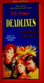 Deadlines (Deadlines Series Book #2) - C.S. Fuqua