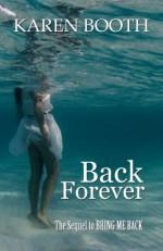 Back Forever - Karen Booth