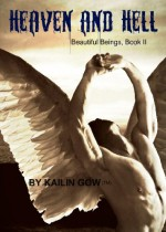 Heaven and Hell - Kailin Gow