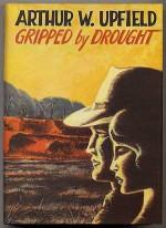 Gripped By Drought - Arthur W. Upfield