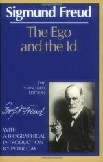 The Ego and the Id - Sigmund Freud, Joan Riviere, James Strachey