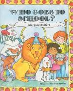 Who Goes to School? - Margaret Hillert