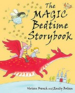 The Magic Bedtime Book - Vivian French, Emily Bolam
