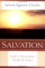 Salvation: God's Marvelous Work of Grace - Lewis Sperry Chafer
