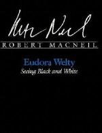 Eudora Welty: Seeing Black and White - Robert MacNeil