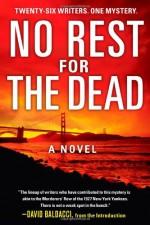 No Rest for the Dead - Jeffery Deaver, J.A. Jance, Diana Gabaldon, Alexander McCall Smith, Jeff Abbott, Matthew Pearl, Sandra Brown, David Baldacci, John Lescroart, R.L. Stine, Michael Palmer, Marcia Talley, Gayle Lynds, Phillip Margolin, Thomas Cook, Kathy Reichs, Raymond Khoury, Marcus Sakey,