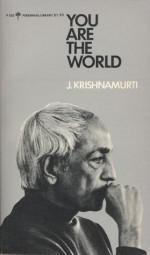 You Are the World - Jiddu Krishnamurti