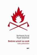Bedzies wisioł za cosik. Godki podhalańskie - Paweł Smoleński, Bartłomiej Kuraś