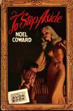 To Step Aside - Noël Coward