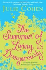 The Summer of Living Dangerously - Julie Cohen