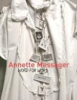 Annette Messager: Word For Word - Harald Szeemann, Robert Storr, Annette Messager