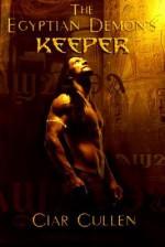 The Egyptian Demon's Keeper - Ciar Cullen