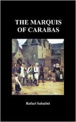 The Marquis Of Carabas - Rafael Sabatini