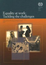 Equality at Work: Tackling the Challenges: Global Report Under the Follow-Up to the ILO Declaration on Fundamental Principles and Rights at Work - International Labor Office