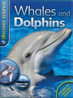 Discover Science: Whales and Dolphins - Caroline Harris