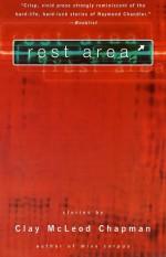 Rest Area - Clay McLeod Chapman