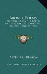 Bronte Poems: Selections from the Poetry of Charlotte, Emily, Anne and Branwell Bronte (1915) - Anne Brontë, Arthur Christopher Benson