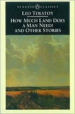 How Much Land Does a Man Need? and Other Stories - Leo Tolstoy, Ronald Wilks, A.N. Wilson
