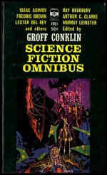 Science Fiction Omnibus - Arthur C. Clarke, Isaac Asimov, Anthony Boucher, H.P. Lovecraft, Lester del Rey, Eric Frank Russell, Fredric Brown, Groff Conklin, Murray Leinster, A.J. Deutsch, Ray Bradbury
