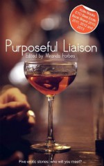 Purposeful Liaison - An Xcite Books collection of five erotic stories. - Shermaine Williams, Jean Roberta, Cathryn Cooper, Lynn Lake, Jade Taylor