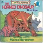 The Horned Dinosaur: Triceratops - Mike Berenstain