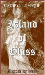 Island Of Glass - Kathryn Le Veque