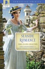 Seaside Romance - Tamela Hancock Murray, Darlene Franklin, Lynette Sowell