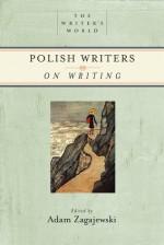 Polish Writers on Writing - Adam Zagajewski
