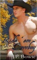 Ride 'Em Again Cowboy - J.P. Bowie