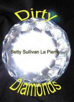 Dirty Diamonds - Betty Sullivan La Pierre