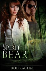 Spirit Bear - Rod Raglin