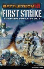 First Strike: BattleCorps Compilation Vol. 2 - Victor Milán, Phaedra Weldon, Loren L. Coleman, Dan C. Duval, Kevin Killiany, Jason Hardy, Jeff Kautz, Blaine Lee Pardoe, Jason Schmetzer, Randall N. Bills