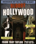 Bloody Hollywood (Dead Men Do Tell Tales) - Troy Taylor