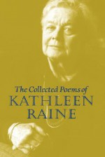Collected Poems - Kathleen Raine