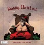 Ruining Christmas - Sebastian A. Jones, Darrell May, Joshua Cozine, Peter Bergting, Christopher Garner, Leonardi III, Anthony, Troy Peteri