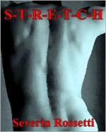 Stretch - Severin Rossetti